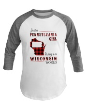 PENNSYLVANIA GIRL LIVING IN WISCONSIN WORLD Baseball Tee thumbnail