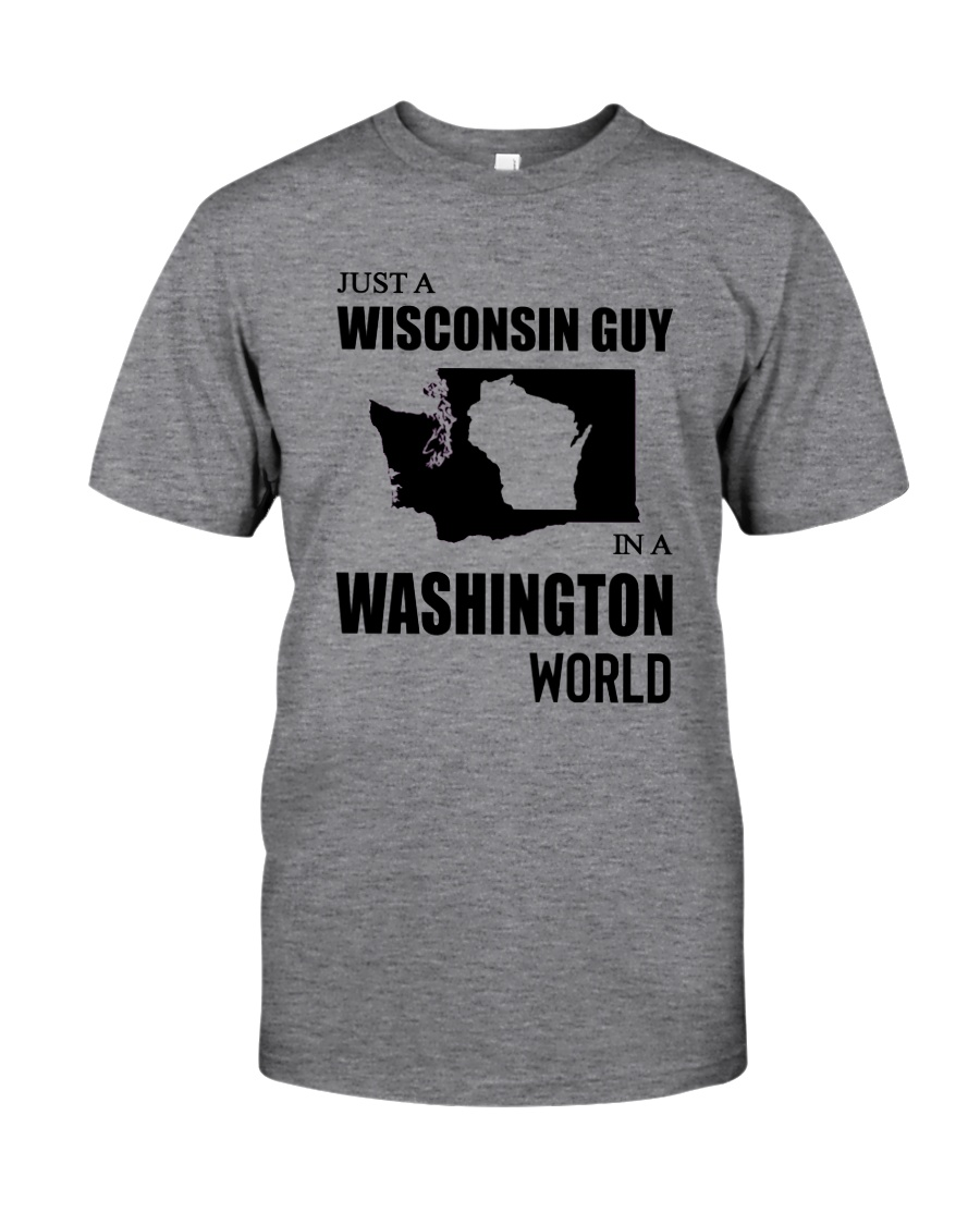 JUST A WISCONSIN GUY IN A WASHINGTON WORLD Classic T-Shirt