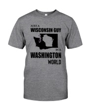 JUST A WISCONSIN GUY IN A WASHINGTON WORLD Classic T-Shirt front