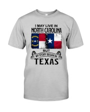 LIVE IN NORTH CAROLINA BEGAN IN TEXAS Classic T-Shirt front