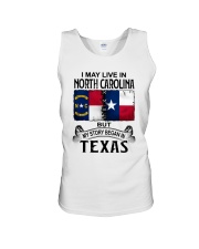 LIVE IN NORTH CAROLINA BEGAN IN TEXAS Unisex Tank thumbnail