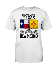 LIVE IN TEXAS BUT MY STORY BEGAN IN NEW MEXICO Classic T-Shirt tile