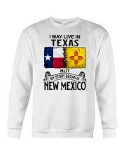 LIVE IN TEXAS BUT MY STORY BEGAN IN NEW MEXICO Crewneck Sweatshirt thumbnail