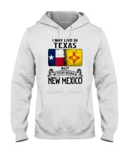 LIVE IN TEXAS BUT MY STORY BEGAN IN NEW MEXICO Hooded Sweatshirt thumbnail