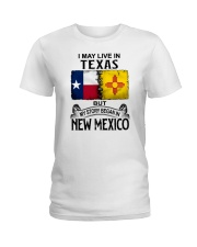 LIVE IN TEXAS BUT MY STORY BEGAN IN NEW MEXICO Ladies T-Shirt thumbnail