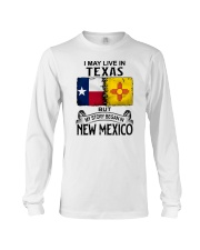 LIVE IN TEXAS BUT MY STORY BEGAN IN NEW MEXICO Long Sleeve Tee thumbnail