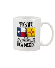 LIVE IN TEXAS BUT MY STORY BEGAN IN NEW MEXICO Mug thumbnail