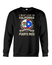 LIVE IN CALIFORNIA MY STORY IN PUERTO RICO Crewneck Sweatshirt thumbnail