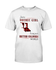 QUEBEC GIRL LIVING IN BRITISH COLUMBIA WORLD Classic T-Shirt front