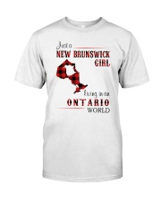 NEW BRUNSWICK GIRL LIVING IN ONTARIO WORLD Classic T-Shirt front