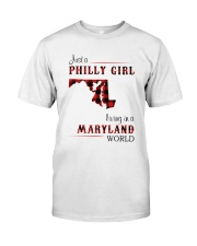 PHILLY GIRL LIVING IN MARYLAND WORLD Classic T-Shirt front