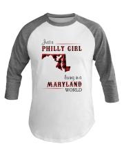 PHILLY GIRL LIVING IN MARYLAND WORLD Baseball Tee thumbnail