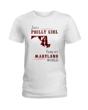 PHILLY GIRL LIVING IN MARYLAND WORLD Ladies T-Shirt thumbnail