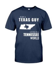 JUST A TEXAS GUY LIVING IN TENNESSEE WORLD Classic T-Shirt front