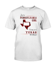 PENNSYLVANIA GIRL LIVING IN TEXAS WORLD Classic T-Shirt front