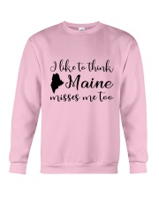 I LIKE TO THINK MAINE MISSES ME TOO Crewneck Sweatshirt thumbnail