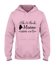 I LIKE TO THINK MAINE MISSES ME TOO Hooded Sweatshirt thumbnail