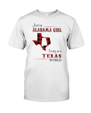 ALABAMA GIRL LIVING IN TEXAS WORLD Classic T-Shirt front