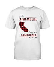 CLEVELAND GIRL LIVING IN CALIFORNIA WORLD Classic T-Shirt front