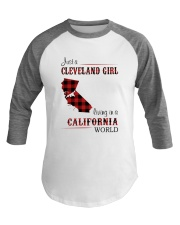 CLEVELAND GIRL LIVING IN CALIFORNIA WORLD Baseball Tee thumbnail