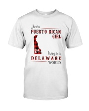 PUERTO RICAN GIRL LIVING IN DELAWARE WORLD Classic T-Shirt front