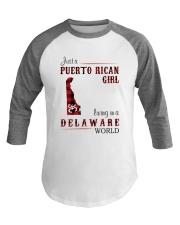 PUERTO RICAN GIRL LIVING IN DELAWARE WORLD Baseball Tee thumbnail