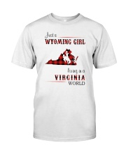 WYOMING GIRL LIVING IN VIRGINIA WORLD Classic T-Shirt front
