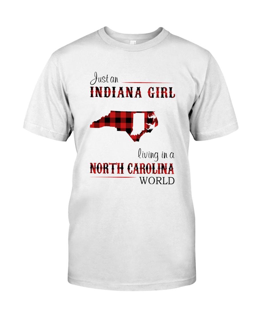 INDIANA GIRL LIVING IN NORTH CAROLINA WORLD Classic T-Shirt