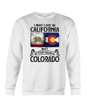LIVE IN CALIFORNIA BEGAN IN COLORADO Crewneck Sweatshirt thumbnail