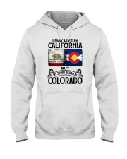 LIVE IN CALIFORNIA BEGAN IN COLORADO Hooded Sweatshirt thumbnail