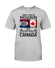 LIVE IN MISSOURI BUT MY STORY BEGAN IN CANADA Classic T-Shirt front