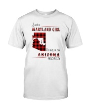 MARYLAND GIRL LIVING IN ARIZONA WORLD Classic T-Shirt front