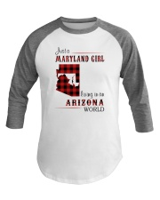 MARYLAND GIRL LIVING IN ARIZONA WORLD Baseball Tee thumbnail