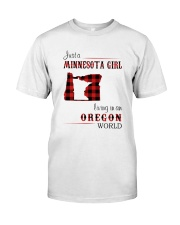 MINNESOTA GIRL LIVING IN OREGON WORLD Classic T-Shirt front