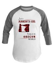 MINNESOTA GIRL LIVING IN OREGON WORLD Baseball Tee thumbnail
