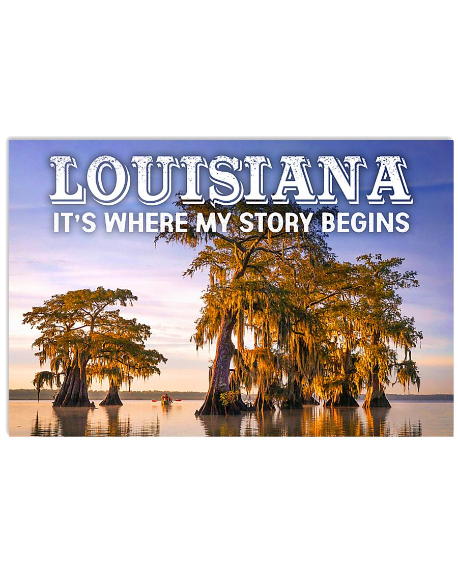 LOUISIANA IT'S WHERE MY STORY BEGINS  17x11 Poster