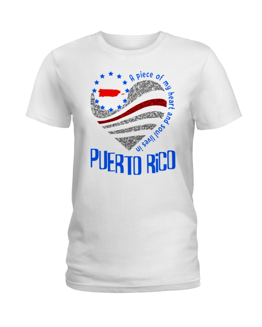 A PIECE OF MY HEART AND SOUL LIVES IN PUERTO RICO Ladies T-Shirt
