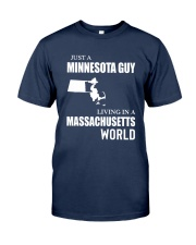 JUST A MINNESOTA GUY LIVING IN MA WORLD Classic T-Shirt front