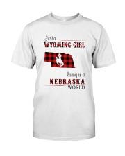 WYOMING GIRL LIVING IN NEBRASKA WORLD Classic T-Shirt front