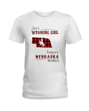 WYOMING GIRL LIVING IN NEBRASKA WORLD Ladies T-Shirt thumbnail