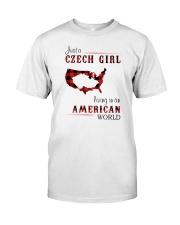 CZECH GIRL LIVING IN AMERICAN WORLD Classic T-Shirt front