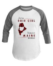 OHIO GIRL LIVING IN MAINE WORLD Baseball Tee thumbnail