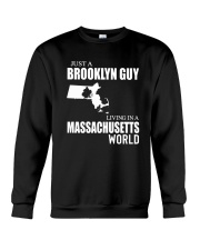 JUST A BROOKLYN GUY LIVING IN MASSACHUSETTS WORLD Crewneck Sweatshirt thumbnail