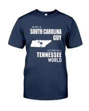 JUST A SOUTH CAROLINA GUY LIVING IN TN WORLD Classic T-Shirt front