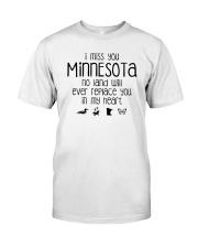 I MISS YOU MINNESOTA Classic T-Shirt front