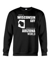 JUST A WISCONSIN GUY LIVING IN ARIZONA WORLD Crewneck Sweatshirt thumbnail