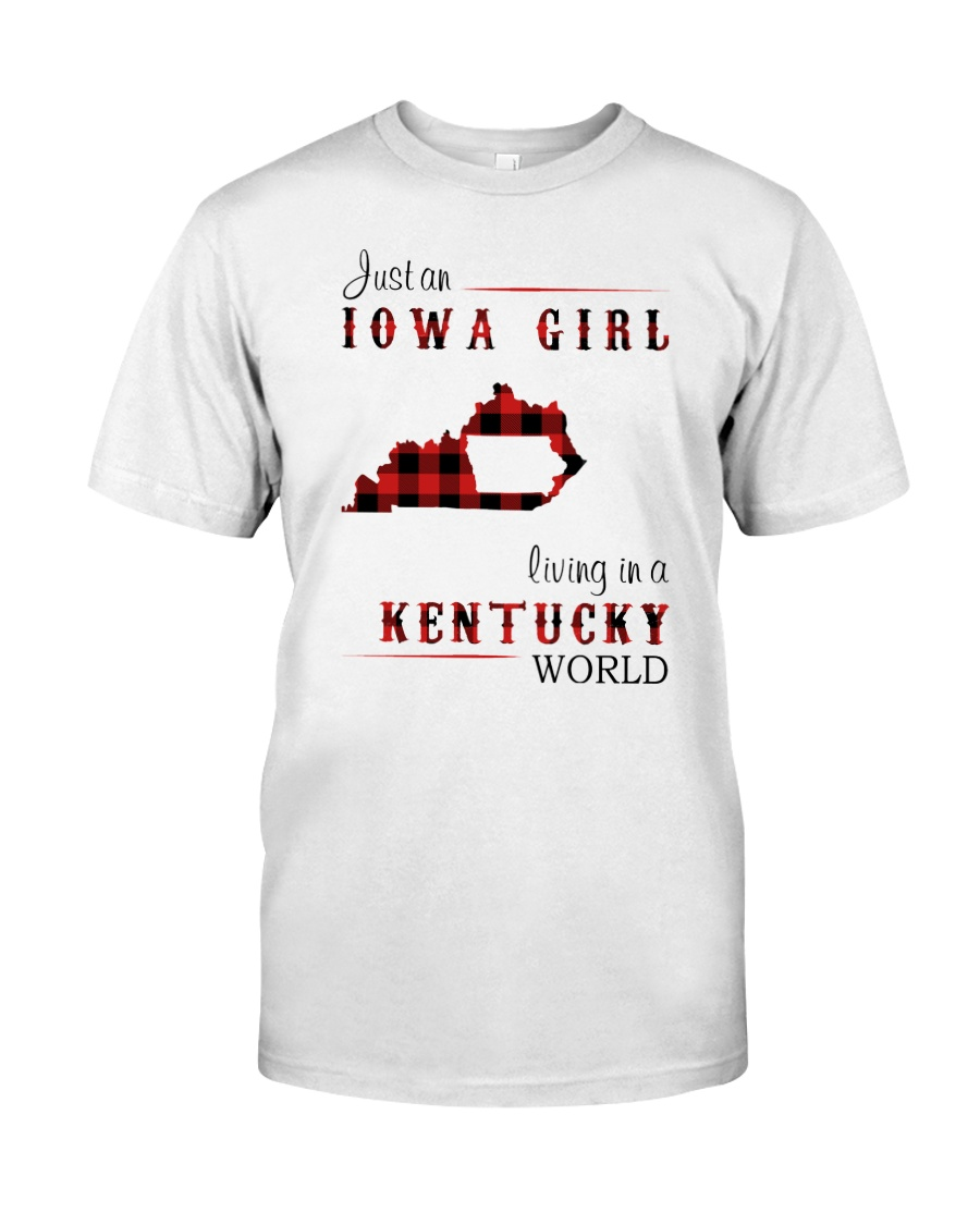 IOWA GIRL LIVING IN KENTUCKY WORLD Classic T-Shirt