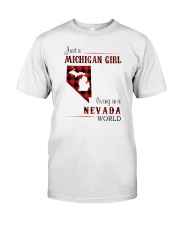 MICHIGAN GIRL LIVING IN NEVADA WORLD Classic T-Shirt front