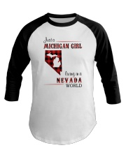 MICHIGAN GIRL LIVING IN NEVADA WORLD Baseball Tee thumbnail
