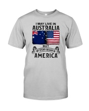 LIVE IN AUSTRALIA BEGAN IN AMERICA Classic T-Shirt front